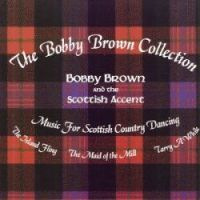 "Bobby Brown ""Music for Scottish Country Dancing"""
