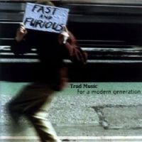 Fast & Furious Traditional Music for a Modern Generation