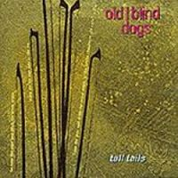 "Old Blind Dogs-""Tall Tails"""