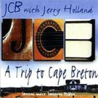 "Jerry Holland-""A Trip to Cape Breton"""