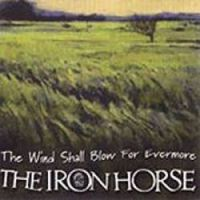 "The Iron Horse-""The Wind Shall Blow for Evermore"""