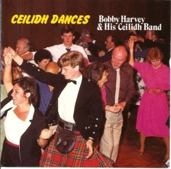 Bobby Harvey - Ceilidh Dances