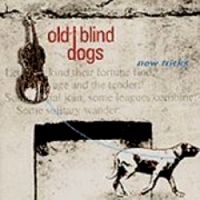 "Old Blind Dogs-""New Tricks"""