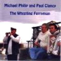 "Michael Philip & Paul Clancy-""The Whistling Ferryman"""
