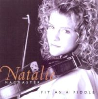 "Natalie MacMaster-""Fit As a Fiddle"""