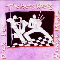 "Hamish Moore & Dick Lee ""The Bees Knees"""