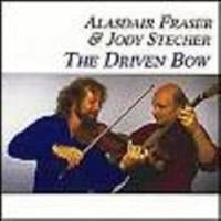 "Alastair Fraser & Jody Stecher-""The Driven Bow"""