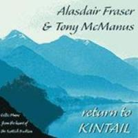 "Alastair Fraser & Tony McManus-""Return to Kintail"""