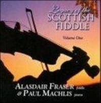 "Alastair Fraser & Paul Machlis-""Legacy of the Scottish Fiddle"""