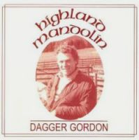 "Dagger Gordon-""Highland Mandolin"""