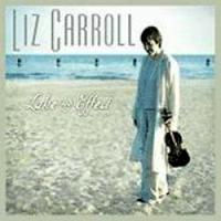 "Liz Carroll-""Lake Effect"""