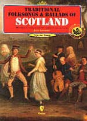 Traditional Folk Songs & Ballads of Scotland Vol 3