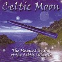 Celtic Moon. The Magical Sound of the Celtic Whistle.