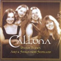 "Calluna-""Dance Tunes, Airs & Songs from Scotland"""