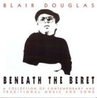 Blair Douglas - Beneath the Beret