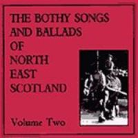 Bothy Songs & Ballads of NE Scotland Vol 2