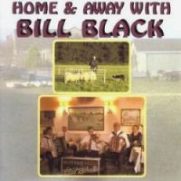 Bill Black - Home & Away