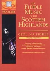 Ceol Na Fidhle-Fiddle Music of Scottish Highlands. Vols 5 & 6
