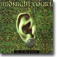"Midnight Court-""Ear to the Ground"""