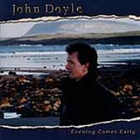 "John Doyle-""Evening Comes Early"""