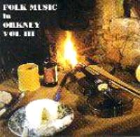 Folk Music in Orkney Vol 3